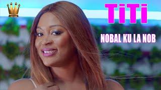 Download TITI Nobal ku lê nob (Video Officielle)