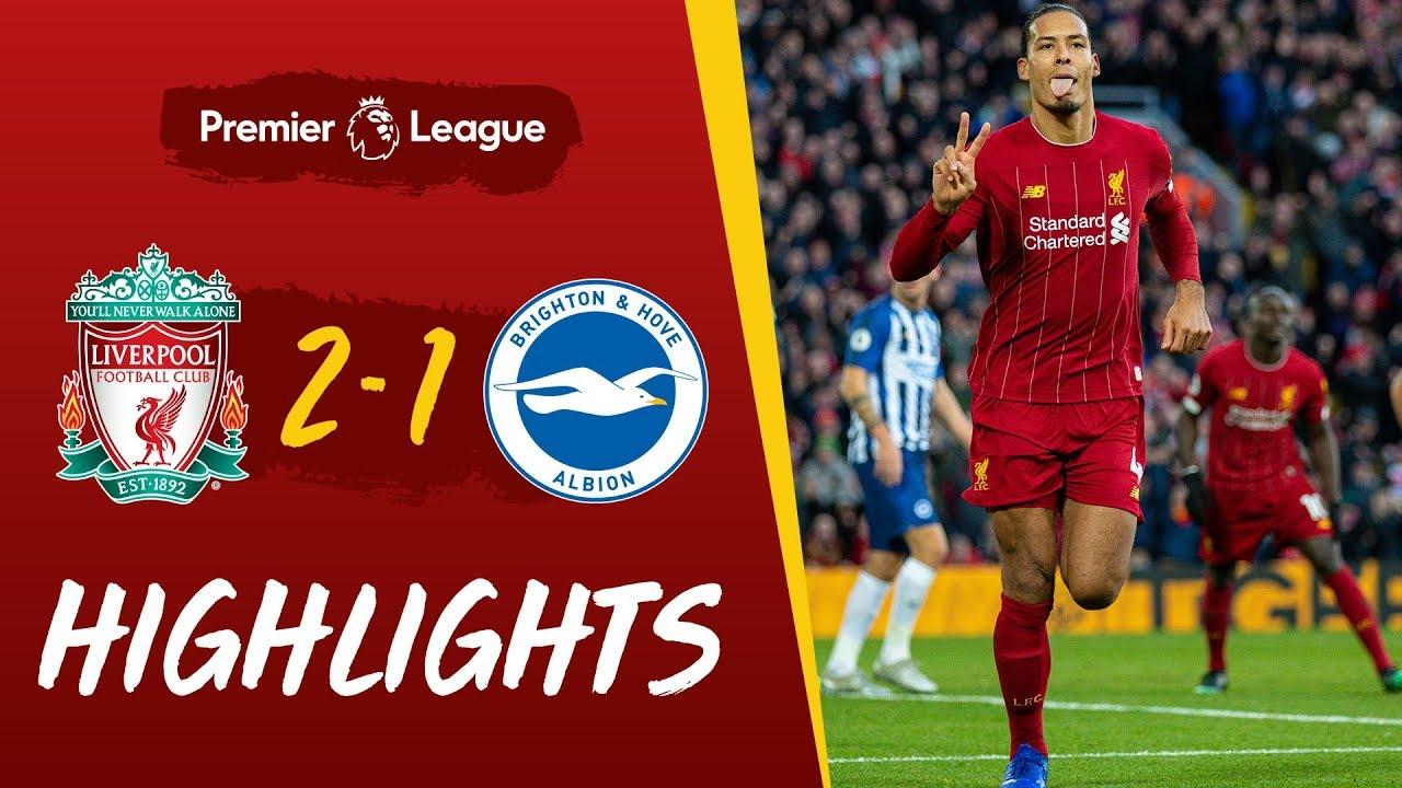 Liverpool 2 1 Brighton Van Dijk Headers See Off Brighton Highlights Youtube