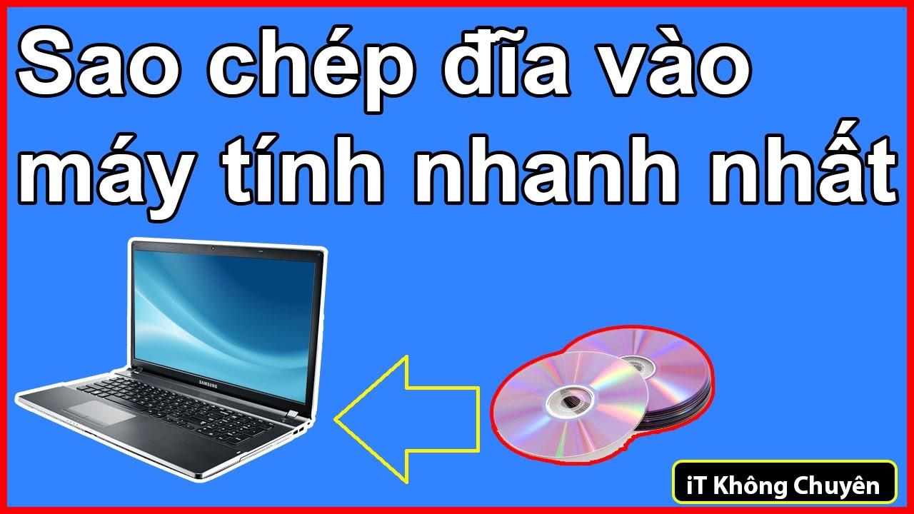 Copy đĩa dvd vào máy tính bằng windows media