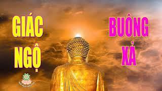 Lời Phật Dạy Giác Ngộ Để Được An Lạc Mỗi Ngày hãy Tùy Duyên Buông Xả để tâm thanh tịnh Rất Hay