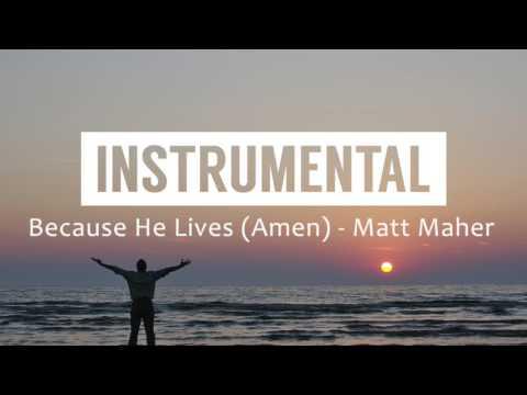 Because He Lives (Amen) (Matt Maher) - Instrumental