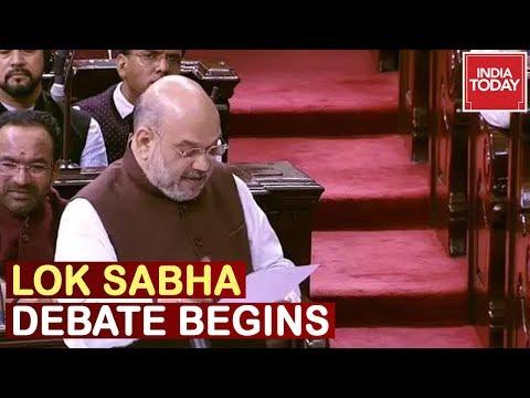 Lok Sabha Debate On Article 370 Begins, Amit Shah Makes Statement   Live