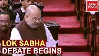 Lok Sabha Debate On Article 370 Begins, Amit Shah Makes Statement | Live
