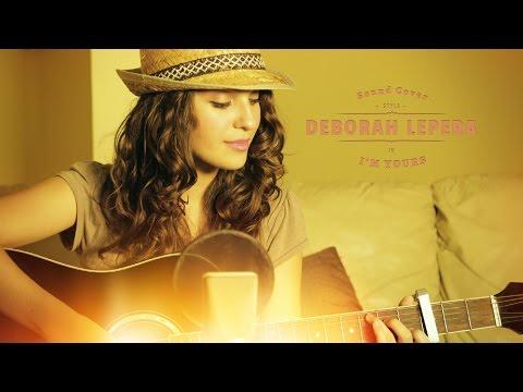 I'm Yours -  Acustic Cover Deborah Lepera