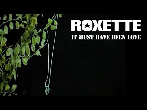 Roxette - It Must Have Been Love - with lyrics