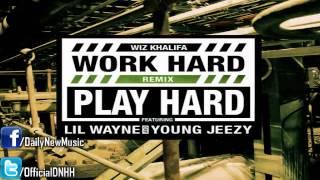 Wiz Khalifa - Work Hard, Play Hard (Remix) [Dirty] feat. Young Jeezy & Lil Wayne