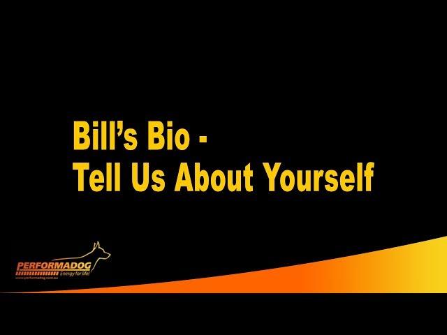 Performadog & iPurr Nutritionist Bill's Bill Wiadrowski tell us about your self.