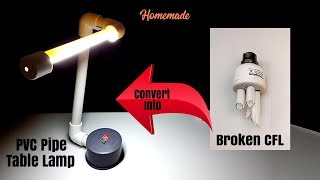 Convert Broken CFL into PVC Pipe Table Lamp - Homemade | DIY