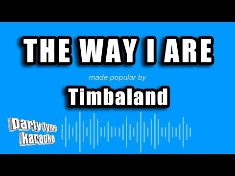 Timbaland - The Way I Are (Karaoke Version)