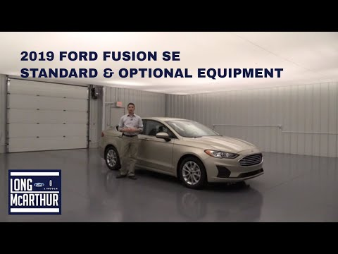2019 FORD FUSION SE STANDARD AND OPTIONAL EQUIPMENT