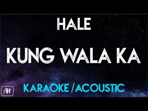 Hale - Kung Wala ka (Karaoke/Acoustic Instrumental)