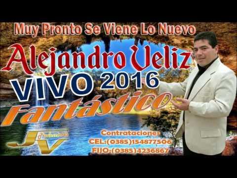 ALEJANDRO VELIZ 2016 EN VIVO Fantastico LO NUEVO