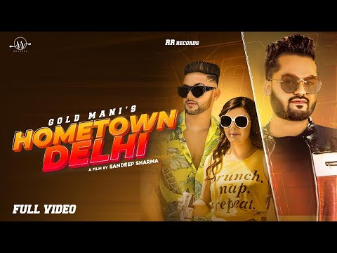 New Punjabi Song 2020 | Hometown Delhi | Gold Mani | Gaurav Deora (Official Video)|Latest Songs 2020