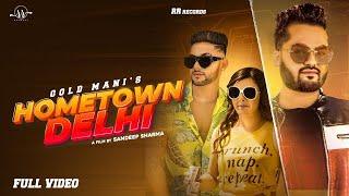 New Punjabi Song 2020   Hometown Delhi   Gold Mani   Gaurav Deora (Official Video) Latest Songs 2020