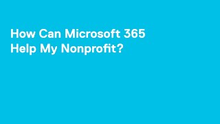 How Can Microsoft 365 Help My Nonprofit?