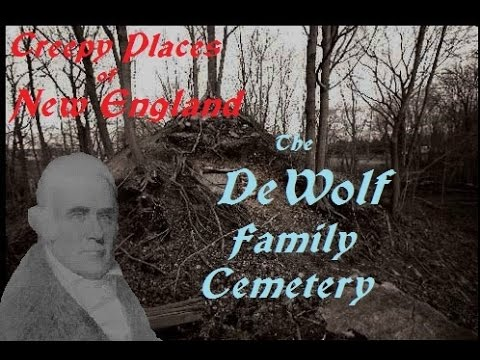 Creepy Places Of New England: The DeWolf Family Cemetery