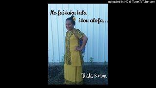 கே Fai taku Tala, நான் Tou alofa 🇹🇻 Teala Koloa 🇹🇻 Tuvaluan பாடல்