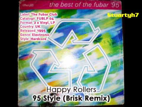 Happy Rollers  - 95 Style (Brisk Remix) | The Best Of The Fubar '95