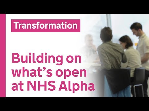 NHS Alpha: building on what's open