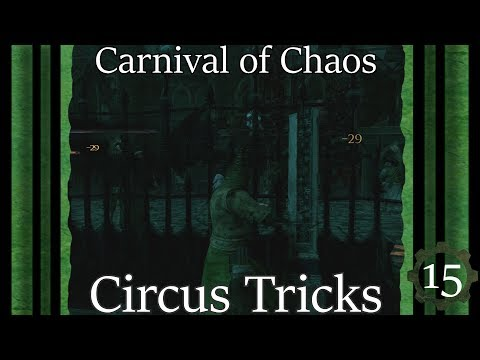Circus Tricks: Let's Play Mordheim City of The Damned Carnival of Chaos Ep 15