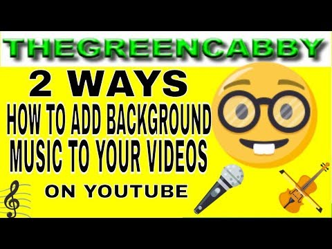 How to add music to your youtube video 2019
