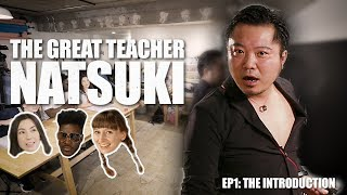 "The Great Teacher Natsuki [EP 1: The Introduction] + ABROAD IN JAPAN's ""Natsuki the Movie"" Trailer!"