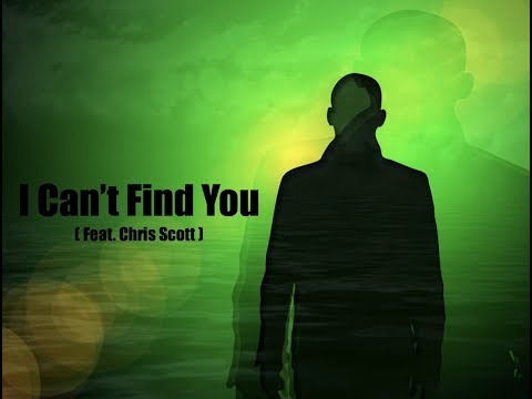 I Can't Find You - PB Music (Feat. Chris Scott)