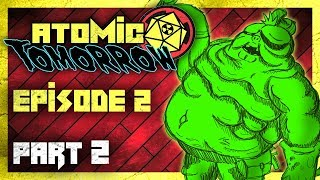 Atomic Tomorrow ☢️Episode 2 Part 2 - The Grand Library
