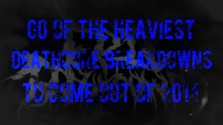 60 Of The Heaviest Deathcore Breakdowns of 2014. (New 2015)