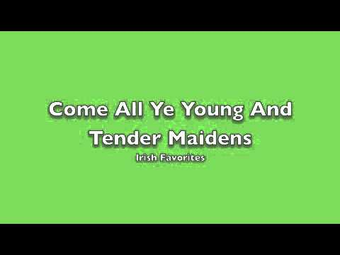 Come All Ye Young And Tender Maidens