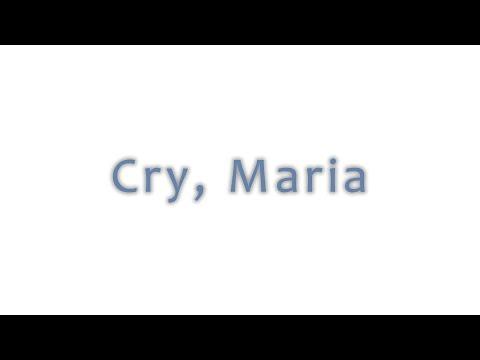 Cry, Maria