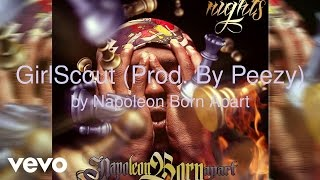 Napoleon Born Apart - GirlScout (Prod. By Peezy) (AUDIO)