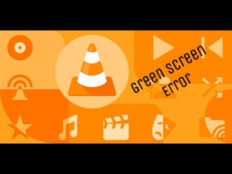 How to fix VLC media player green screen error