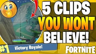 5 FORTNITE CLIPS YOU WONT BELIEVE! - (Fortnite Top 5 Amazing Plays Of The Week Episode 10)