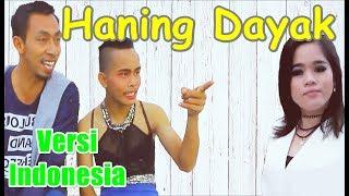 Remix Haning Dayak versi Indonesia & Lirik
