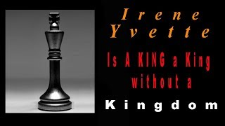 Is A King A King Without A Kingdom?