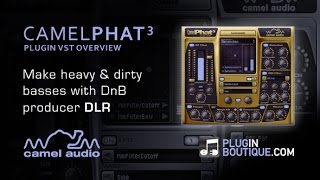 CamelPhat Multi Effect VST - Make Phat DnB Basses - With Producer DLR