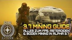 STAR CITIZEN 3.7 [GUIDE] ⭐ ALPHA 3.7 MINING GUIDE | Gameplay Deutsch/German