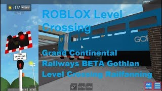 ROBLOX Grand Continental Railways BETA Gothlan Level Crossing Railfanning