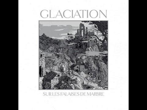 Glaciation - Sur les Falaises de Marbre (Full Album)