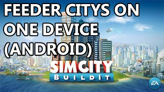 SimCity BuildIt - Set up Feeder City Android Step-by-Step (One Device)