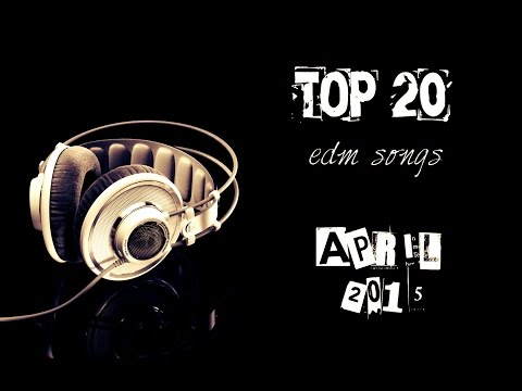 Top 20 songs electro house dance april 2015 youtube for Top 20 house tracks