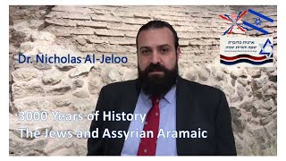 Nicholas Al Jeloo, 3000 Yeąrs of History – The Jews and AssyrianAramaic