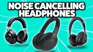 5 Best Noise Cancelling Headphones in 2021