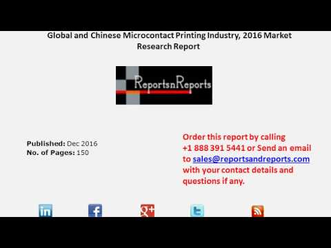 Microcontact Printing Market Analysis Globally by Trends, Demand and Forecasts to 2021