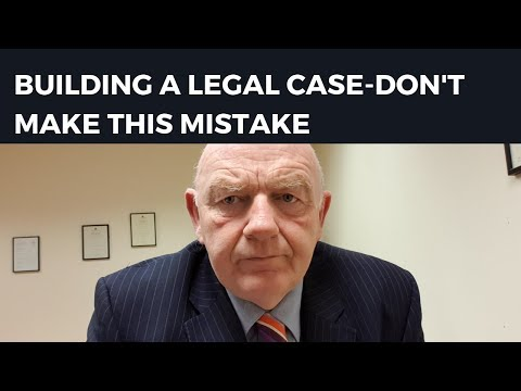 Building a Legal Case-Avoid This Mistake