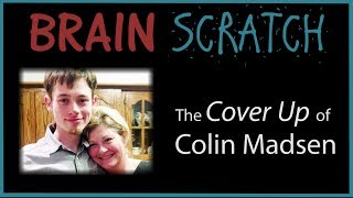 BrainScratch: The Cover Up of Colin Madsen