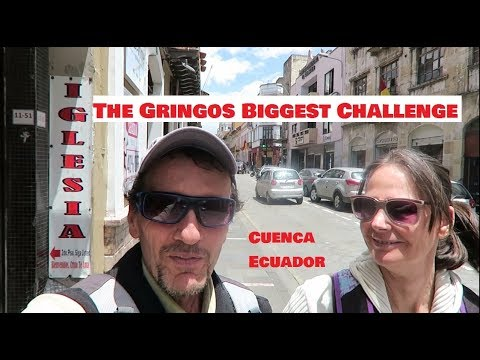 The Gringos Biggest Challenge - [5 Parts 1 Video] Cuenca Ecuador VLOG