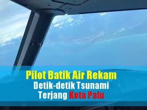 Pilot Batik Air Rekam Detik-detik Tsunami Terjang Kota Palu, Telat 30 Detik Gagal Berangkat