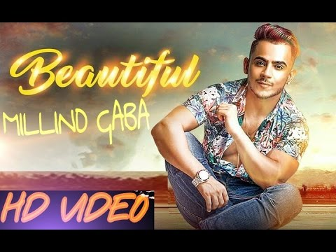 Beautiful | Millind GABA | Full HD Video | Remake 2017 Latest Punjabi Song